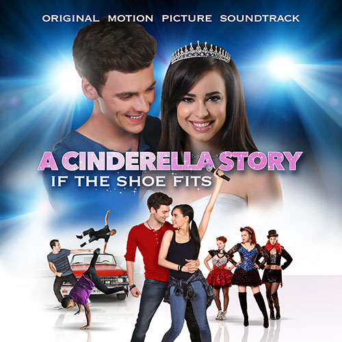 A Cinderella Story: If The Shoe Fits: Original Motion Picture Soundtrack