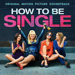 How To Be Single: Original Motion Picture Soundtrack - WaterTower Music