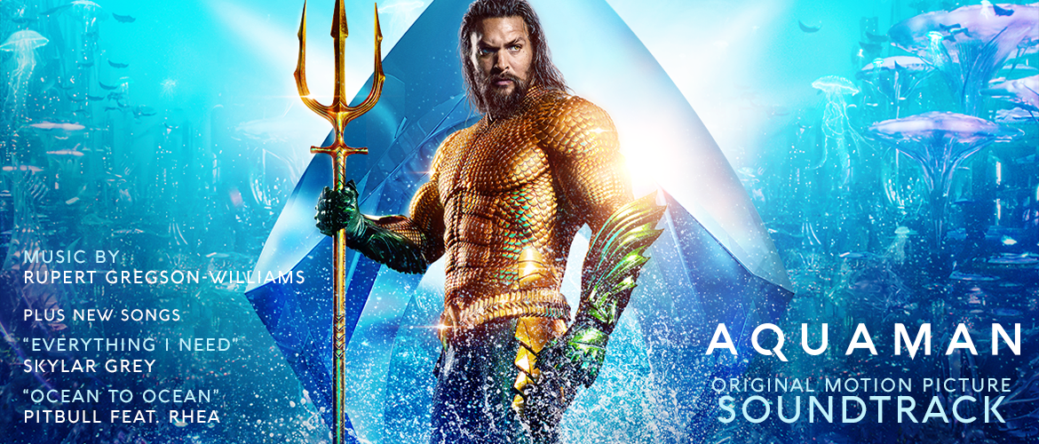 WaterTower Music - AQUAMAN: ORIGINAL MOTION PICTURE SOUNDTRACK NOW
